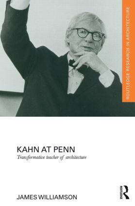 Kahn at Penn: Transformative Teacher of Architecture book cover