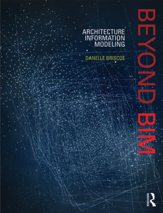 Beyond BIM: Architecture Information Modeling, 1st Edition (Hardback) book cover