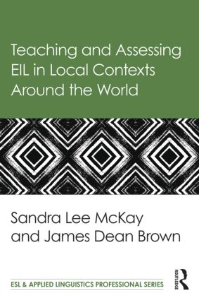 Teaching and Assessing EIL in Local Contexts Around the World: 1st Edition (Paperback) book cover