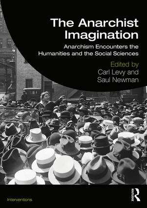 The Anarchist Imagination: Anarchism Encounters the Humanities and the Social Sciences book cover