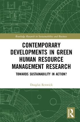 Contemporary Developments in Green Human Resource Management Research: Towards Sustainability in Action?, 1st Edition (Hardback) book cover