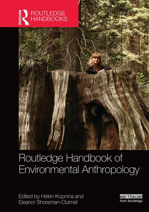 Routledge Handbook of Environmental Anthropology: 1st Edition (Hardback) book cover