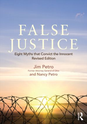False Justice: Eight Myths that Convict the Innocent, Revised Edition, 1st Edition (Paperback) book cover