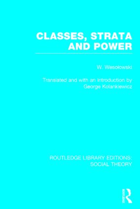 Classes, Strata and Power (RLE Social Theory): 1st Edition (Hardback) book cover