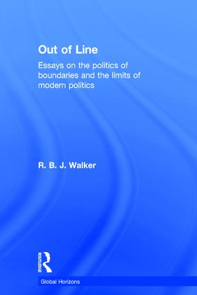 Out of Line: Essays on the Politics of Boundaries and the Limits of Modern Politics, 1st Edition (Hardback) book cover
