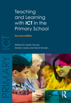 Teaching and Learning with ICT in the Primary School: 2nd Edition (Paperback) book cover
