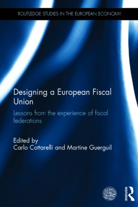 Designing a European Fiscal Union: Lessons from the Experience of Fiscal Federations book cover