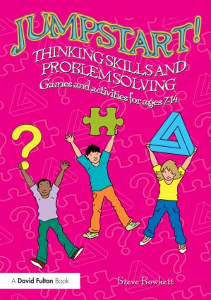 Jumpstart! Thinking Skills and Problem Solving: Games and activities for ages 7–14 book cover