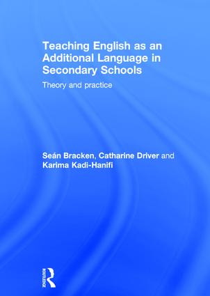 Teaching English as an Additional Language in Secondary Schools: Theory and practice, 1st Edition (Hardback) book cover