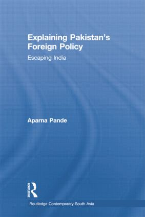 Explaining Pakistan's Foreign Policy