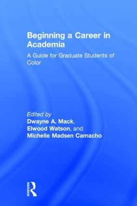 Beginning a Career in Academia: A Guide for Graduate Students of Color, 1st Edition (Hardback) book cover