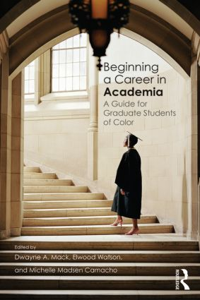 Beginning a Career in Academia: A Guide for Graduate Students of Color, 1st Edition (Paperback) book cover
