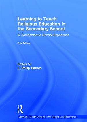 Learning to Teach Religious Education in the Secondary School: A Companion to School Experience, 3rd Edition (Hardback) book cover
