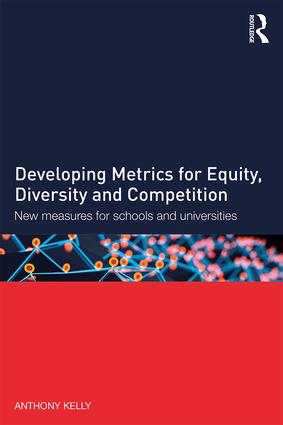 Developing Metrics for Equity, Diversity and Competition: New measures for schools and universities book cover