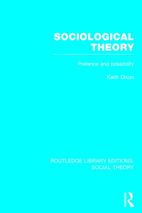 Sociological Theory (RLE Social Theory): Pretence and Possibility, 1st Edition (Paperback) book cover