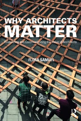 Why Architects Matter: Evidencing and Communicating the Value of Architects book cover