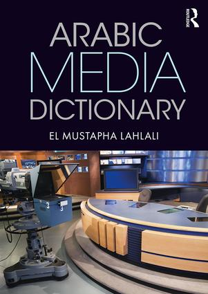 Arabic Media Dictionary: 1st Edition (Paperback) book cover