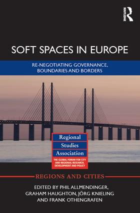 Soft Spaces in Europe: Re-negotiating governance, boundaries and borders book cover