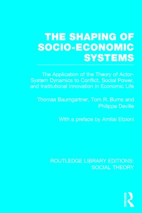 The Shaping of Socio-Economic Systems (RLE Social Theory): The
