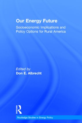 Our Energy Future: Socioeconomic Implications and Policy Options for Rural America, 1st Edition (Hardback) book cover
