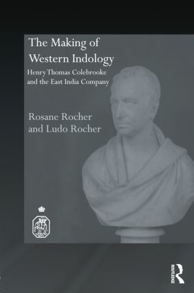The Making of Western Indology: Henry Thomas Colebrooke and the East India Company, 1st Edition (Paperback) book cover