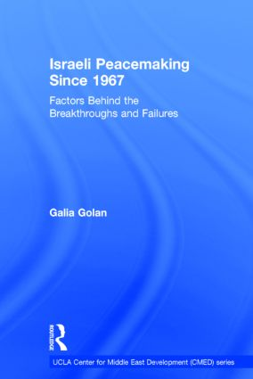 Israeli Peacemaking Since 1967: Factors Behind the Breakthroughs and Failures book cover