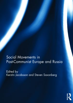 Social Movements in Post-Communist Europe and Russia: 1st Edition (Hardback) book cover