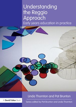 Understanding the Reggio Approach: Early years education in practice, 3rd Edition (Paperback) book cover
