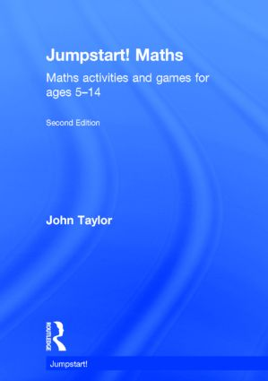 Jumpstart! Maths: Maths activities and games for ages 5–14 book cover