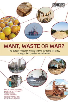 Want, Waste or War?: The Global Resource Nexus and the Struggle for Land, Energy, Food, Water and Minerals book cover