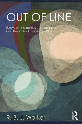 Out of Line: Essays on the Politics of Boundaries and the Limits of Modern Politics book cover