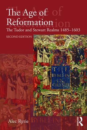 The Age of Reformation: The Tudor and Stewart Realms 1485-1603, 2nd Edition (Paperback) book cover