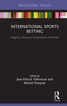 International Sports Betting: Integrity, Deviance, Governance and Policy book cover