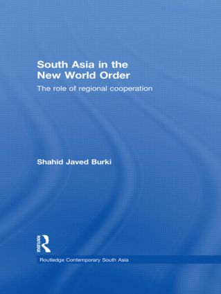 South Asia in the New World Order: The Role of Regional Cooperation (Hardback) book cover