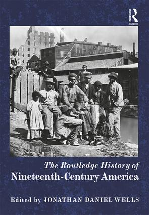 The Routledge History of Nineteenth-Century America book cover
