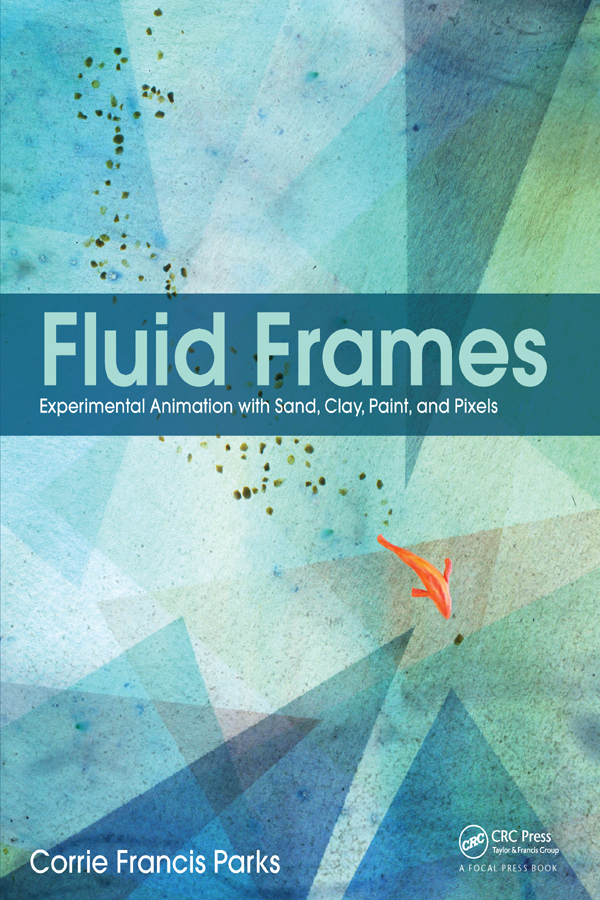 Fluid Frames: Experimental Animation with Sand, Clay, Paint, and Pixels, 1st Edition (Paperback) book cover