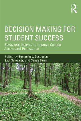Decision Making for Student Success: Behavioral Insights to Improve College Access and Persistence (Paperback) book cover