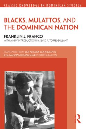 Blacks, Mulattos, and the Dominican Nation: 1st Edition (Paperback) book cover