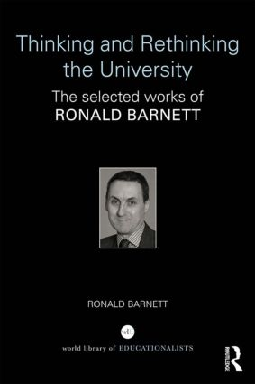 Thinking and Rethinking the University: The selected works of Ronald Barnett, 1st Edition (e-Book) book cover