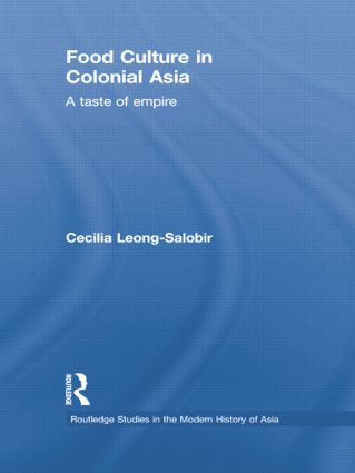 Food Culture in Colonial Asia: A Taste of Empire, 1st Edition (Paperback) book cover