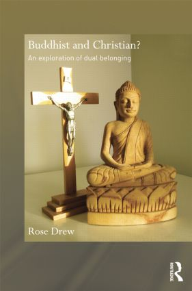 Buddhist and Christian?: An Exploration of Dual Belonging book cover