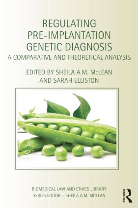 Regulating Pre-Implantation Genetic Diagnosis: A Comparative and Theoretical Analysis book cover
