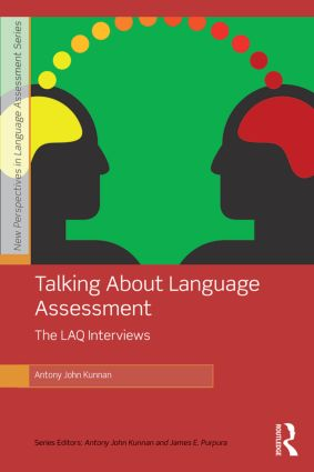 Talking About Language Assessment: The LAQ Interviews: 1st Edition (Paperback) book cover