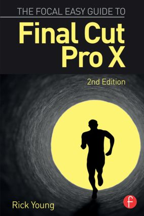 The Focal Easy Guide to Final Cut Pro X: 2nd Edition (Paperback) book cover