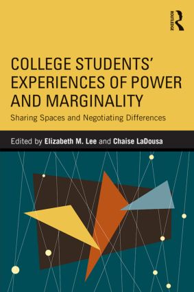College Students' Experiences of Power and Marginality: Sharing Spaces and Negotiating Differences (Paperback) book cover