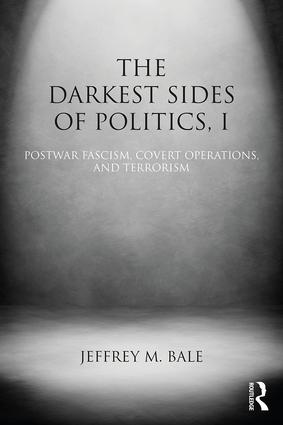 The Darkest Sides of Politics, I: Postwar Fascism, Covert Operations, and Terrorism book cover
