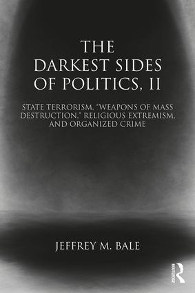 "The Darkest Sides of Politics, II: State Terrorism, ""Weapons of Mass Destruction,"" Religious Extremism, and Organized Crime (Paperback) book cover"