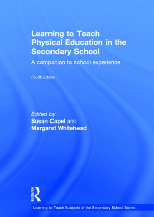 Learning to Teach Physical Education in the Secondary School: A companion to school experience, 4th Edition (Hardback) book cover