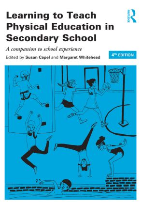 Learning to Teach Physical Education in the Secondary School: A companion to school experience book cover