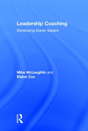 Leadership Coaching: Developing braver leaders, 1st Edition (Hardback) book cover